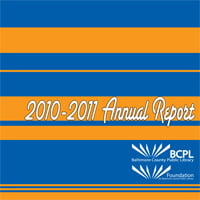 The 2011 combined annual report of the Baltimore County Public Library and the Foundation for Baltimore County Public Library, Towson, Maryland USA. http://www.foundationforbcpl.org/